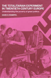 The Totalitarian Experiment in Twentieth Century Europe by David Roberts image