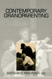 Contemporary Grandparenting by Arthur Kornhaber image