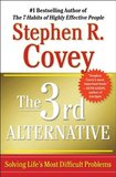 The 3rd Alternative: Solving Life's Most Difficult Problems by Dr Stephen R Covey