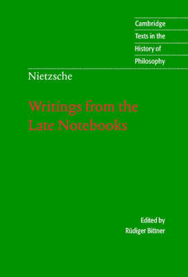 Writings from the Late Notebooks by Friedrich Wilhelm Nietzsche