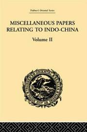 Miscellaneous Papers Relating to Indo-China: v. 2 by Reinhold Rost