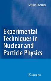 Experimental Techniques in Nuclear and Particle Physics by Stefaan Tavernier image