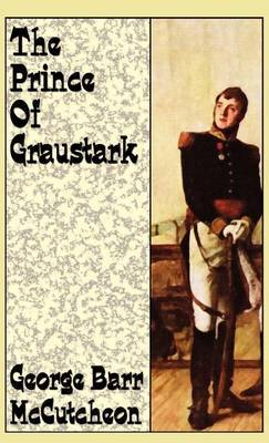 The Prince of Graustark by George , Barr McCutcheon
