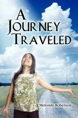A Journey Traveled by Melondy Roberson