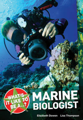 What's it Like to be a ? Marine Biologist by Elizabeth Dowen image