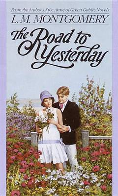 Road to Yesterday by L.M.Montgomery image
