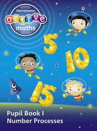Heinemann Active Maths - First Level - Exploring Number - Pupil Book 1 - Number Processes by Lynda Keith