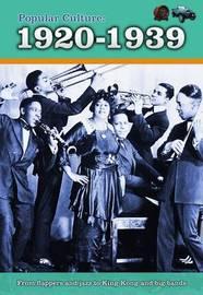 Popular Culture: 1920-1939 by Jane Bingham
