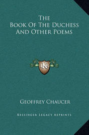 The Book of the Duchess and Other Poems by Geoffrey Chaucer