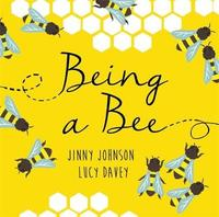 Being a Bee by Jinny Johnson