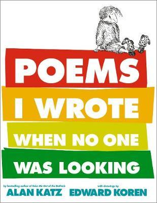 Poems I Wrote When No One Was Looking by Alan Katz image