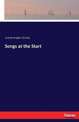 Songs at the Start by Louise Imogen Guiney image