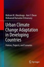 Urban Climate Change Adaptation in Developing Countries by Mohsen M. Aboulnaga