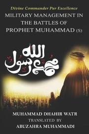 Divine Commander Par Excellence by Muhammad Dhahir Watr