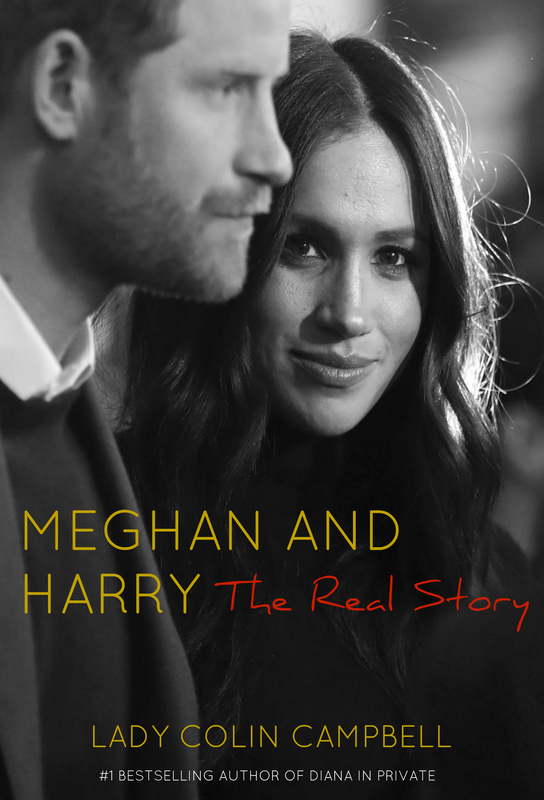 Meghan and Harry: The Real Story by Lady Colin Campbell