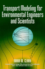 Transport Modelling for Environmental Engineers and Scientists by Mark M. Clark image