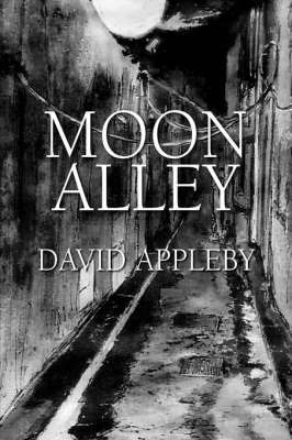 Moon Alley by David Appleby