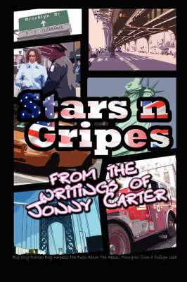 Stars N Gripes: From the Writings of Jonny Carter by Jonny Carter