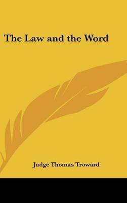 The Law and the Word by Judge Thomas Troward