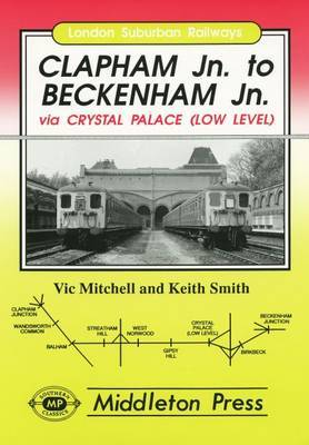 Clapham Junction to Beckenham Junction by Vic Mitchell