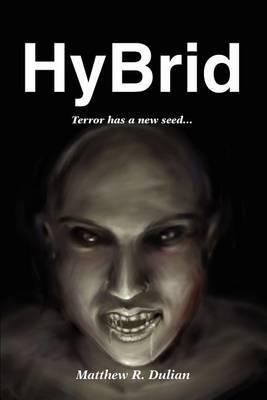 Hybrid by Matthew R Dulian