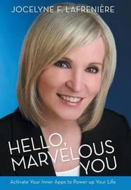 Hello, Marvelous You by Jocelyne F Lafreniere