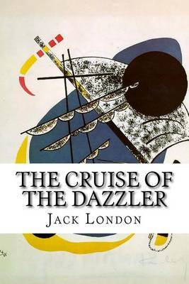 The Cruise of the Dazzler by Jack London image