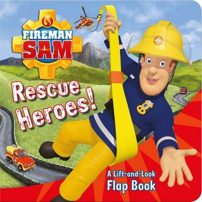 Fireman Sam: Rescue Heroes! A Lift-and-Look Flap Book by Egmont Publishing UK image