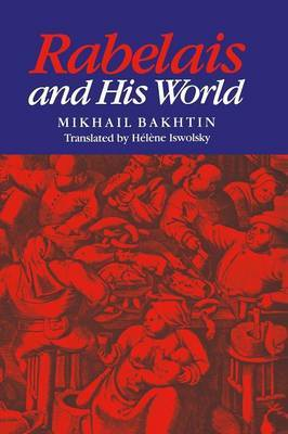 Rabelais and His World by Mikhail Bakhtin