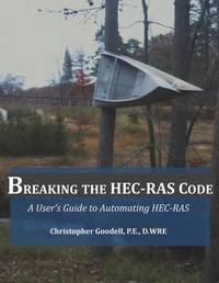 Breaking the HEC-RAS Code by Christopher R Goodell