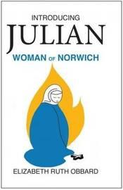 Introducing Julian Woman of Norwirch by Elizabeth Ruth Obbard