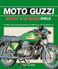 The Moto Guzzi Sport & Le Mans Bible by Ian Falloon