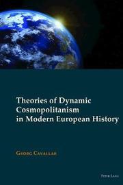 Theories of Dynamic Cosmopolitanism in Modern European History by Georg Cavallar
