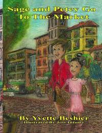 Sage and Petey Go to the Market by Yvette Beshier