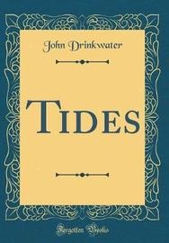 Tides (Classic Reprint) by John Drinkwater image