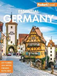 Fodor's Essential Germany by Fodor's Travel Guides