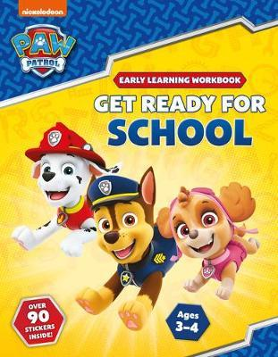 Get Ready for School! (PAW Patrol Early Learning Sticker Workbook) by Scholastic