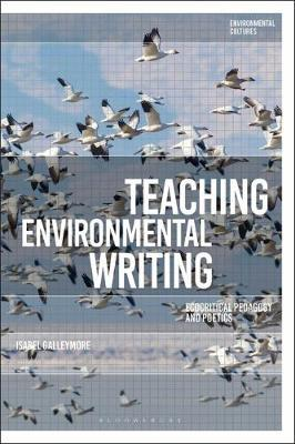 Teaching Environmental Writing by Isabel Galleymore