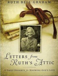 Letters from Ruth's Attic: 31 Daily Insights for Knowing God's Love by Ruth Bell Graham image