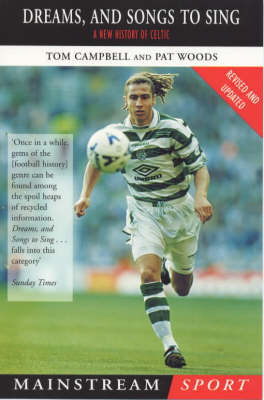 Dreams and Songs to Sing: New History of Celtic by Tom Campbell