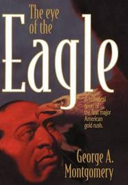 The Eye of the Eagle by George A. Montgomery