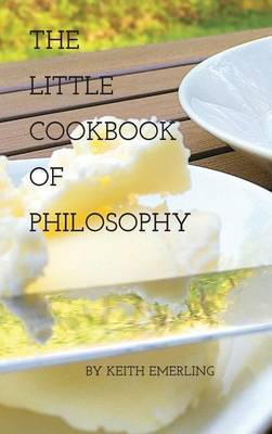 The Little Cookbook of Philosophy by Keith Emerling