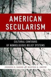 American Secularism by Joseph O Baker