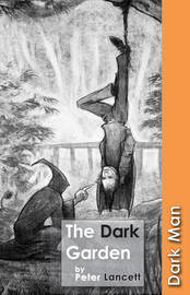 The Dark Garden by Peter Lancett image