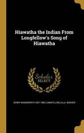 Hiawatha the Indian from Longfellow's Song of Hiawatha by Henry Wadsworth 1807-1882 Longfellow