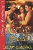 Fantasy Ranch [Fantasy Resort 5] (Siren Publishing Menage Everlasting) by Melody S Monroe
