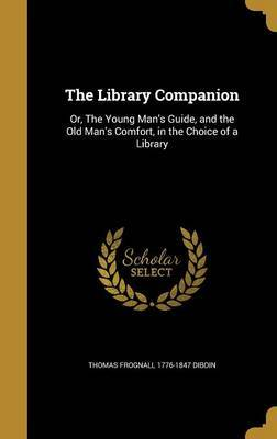 The Library Companion by Thomas Frognall 1776-1847 Dibdin
