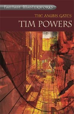 The Anubis Gates (Fantasy Masterworks #47) by Tim Powers image