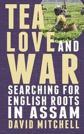 Tea, Love and War by David Mitchell