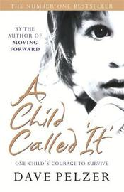 A Child Called It by Dave Pelzer